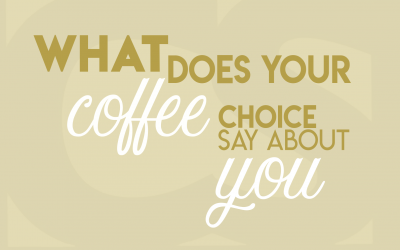 What does your coffee choice say about you?